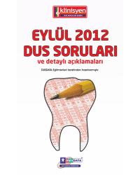EYLÜL 2012 DUS SORULARI ve Detaylı Açıklamaları