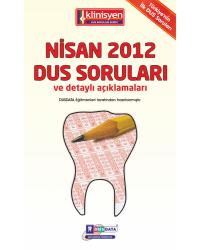 NİSAN 2012 DUS SORULARI ve Detaylı Açıklamaları