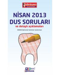 NİSAN 2013 DUS SORULARI ve Detaylı Açıklamaları